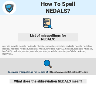 NEDALS, spellcheck NEDALS, how to spell NEDALS, how do you spell NEDALS, correct spelling for NEDALS