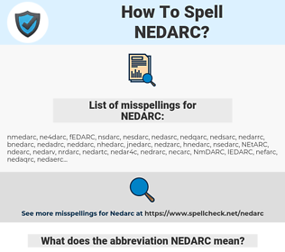 NEDARC, spellcheck NEDARC, how to spell NEDARC, how do you spell NEDARC, correct spelling for NEDARC