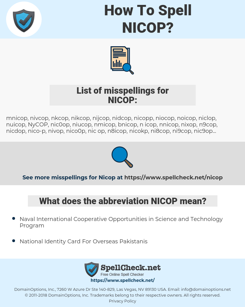 NICOP, spellcheck NICOP, how to spell NICOP, how do you spell NICOP, correct spelling for NICOP