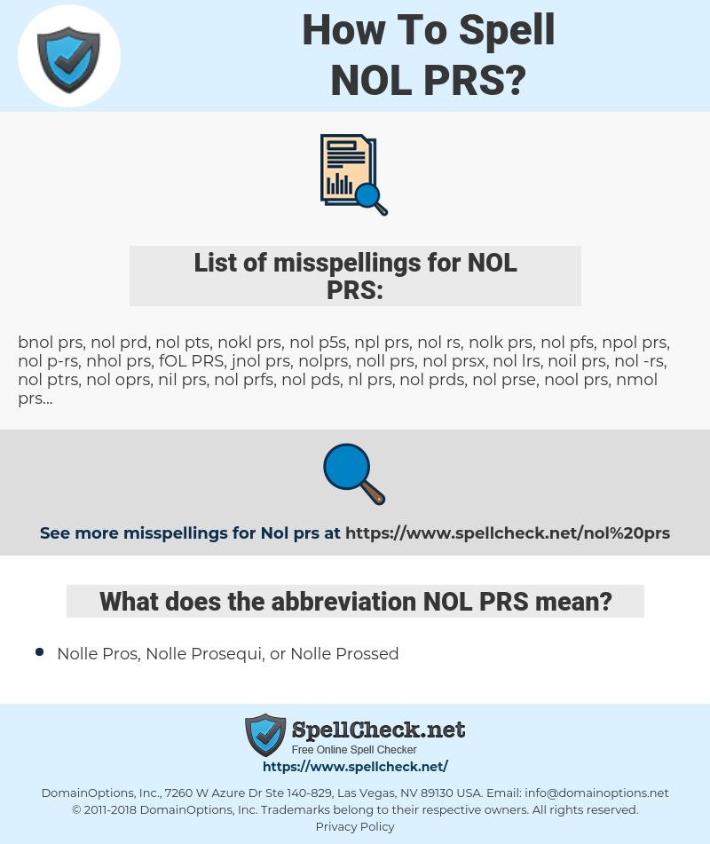 NOL PRS, spellcheck NOL PRS, how to spell NOL PRS, how do you spell NOL PRS, correct spelling for NOL PRS