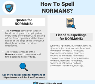 NORMANS, spellcheck NORMANS, how to spell NORMANS, how do you spell NORMANS, correct spelling for NORMANS
