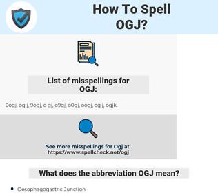 OGJ, spellcheck OGJ, how to spell OGJ, how do you spell OGJ, correct spelling for OGJ