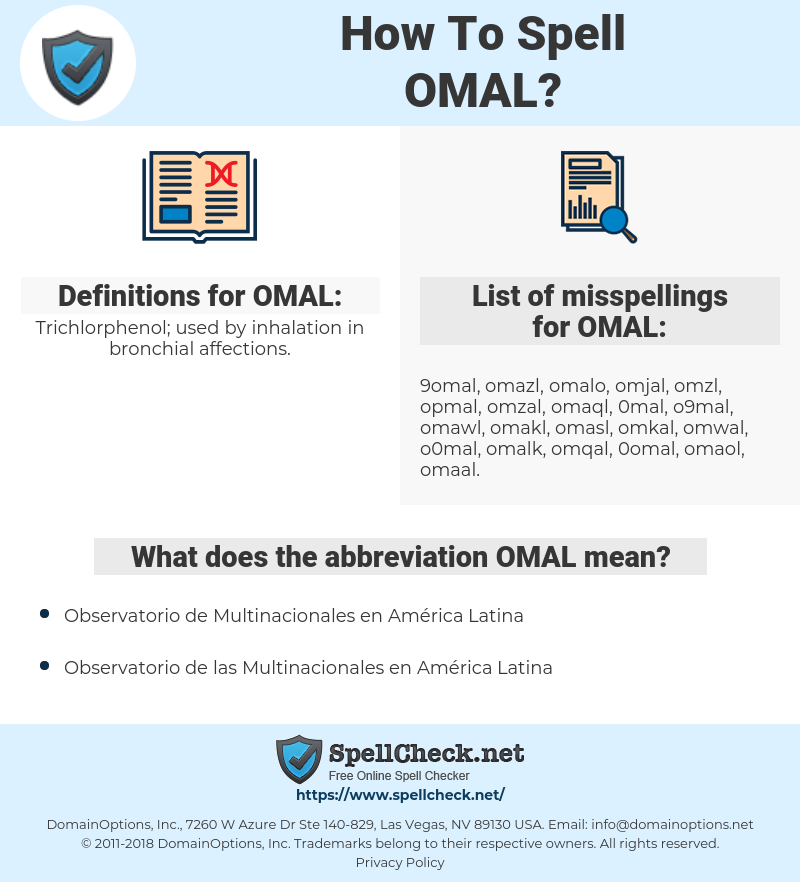 OMAL, spellcheck OMAL, how to spell OMAL, how do you spell OMAL, correct spelling for OMAL