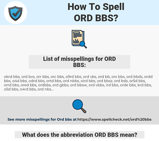 ORD BBS, spellcheck ORD BBS, how to spell ORD BBS, how do you spell ORD BBS, correct spelling for ORD BBS
