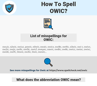 OWIC, spellcheck OWIC, how to spell OWIC, how do you spell OWIC, correct spelling for OWIC