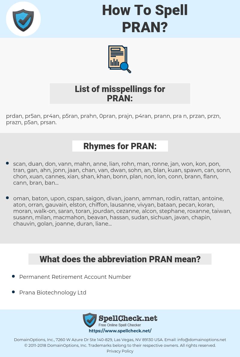 PRAN, spellcheck PRAN, how to spell PRAN, how do you spell PRAN, correct spelling for PRAN