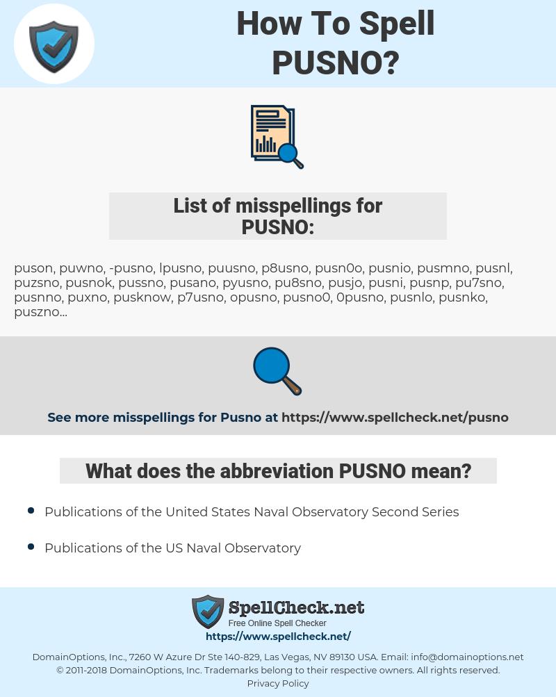 PUSNO, spellcheck PUSNO, how to spell PUSNO, how do you spell PUSNO, correct spelling for PUSNO