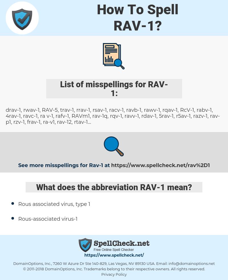 RAV-1, spellcheck RAV-1, how to spell RAV-1, how do you spell RAV-1, correct spelling for RAV-1