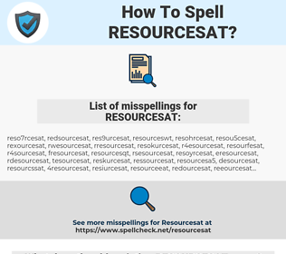 RESOURCESAT, spellcheck RESOURCESAT, how to spell RESOURCESAT, how do you spell RESOURCESAT, correct spelling for RESOURCESAT