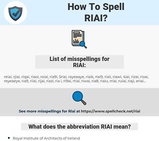 RIAI, spellcheck RIAI, how to spell RIAI, how do you spell RIAI, correct spelling for RIAI