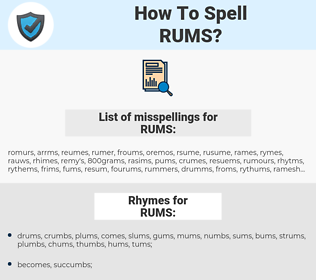 RUMS, spellcheck RUMS, how to spell RUMS, how do you spell RUMS, correct spelling for RUMS