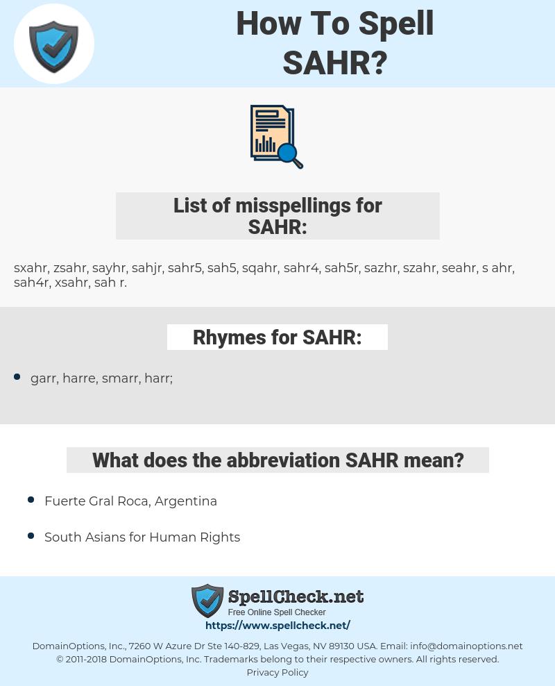 SAHR, spellcheck SAHR, how to spell SAHR, how do you spell SAHR, correct spelling for SAHR