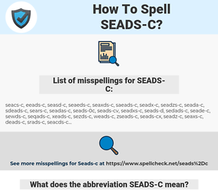 SEADS-C, spellcheck SEADS-C, how to spell SEADS-C, how do you spell SEADS-C, correct spelling for SEADS-C