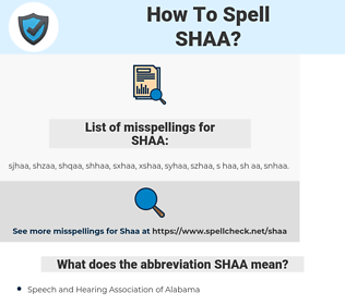 SHAA, spellcheck SHAA, how to spell SHAA, how do you spell SHAA, correct spelling for SHAA