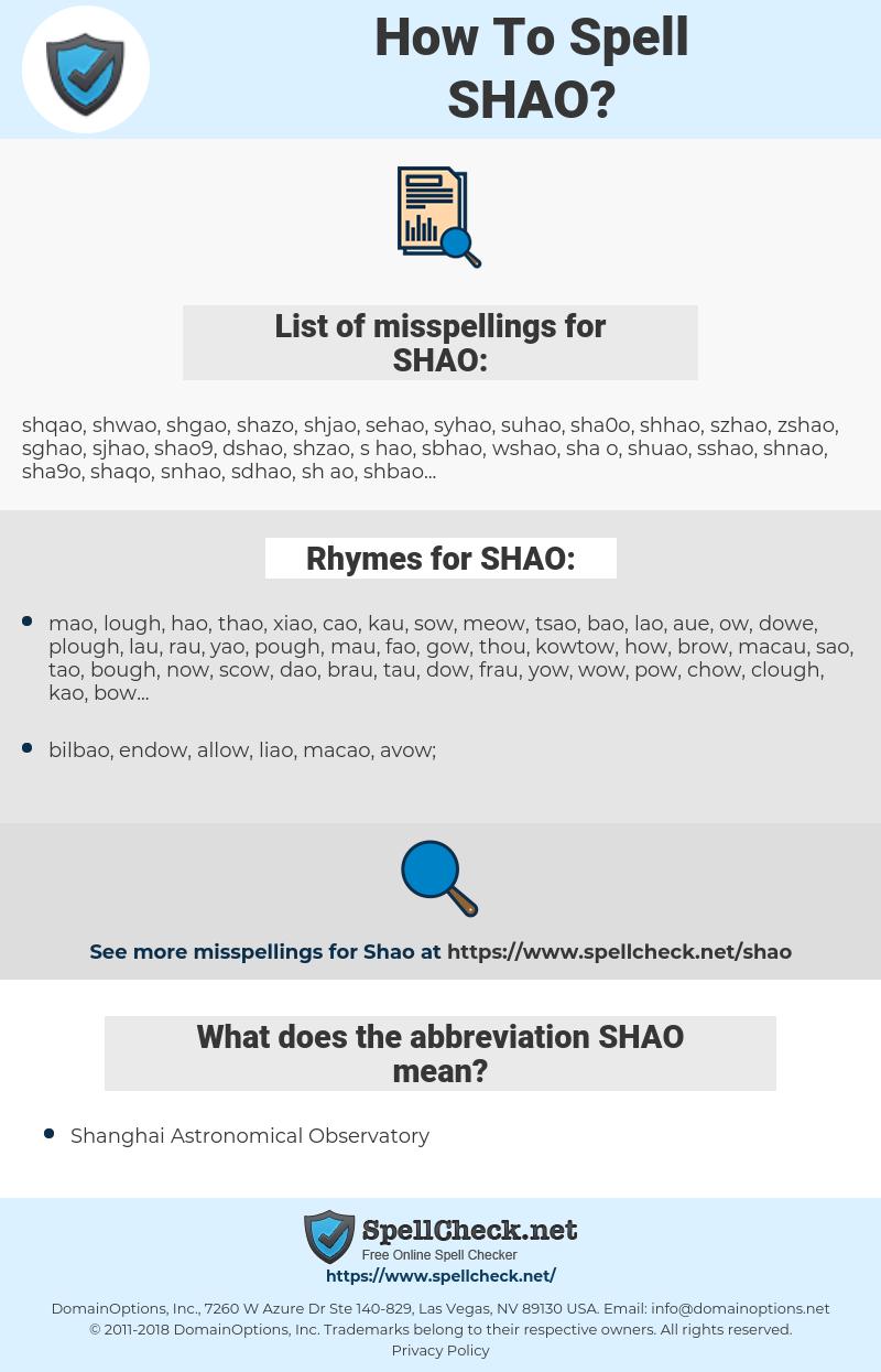 SHAO, spellcheck SHAO, how to spell SHAO, how do you spell SHAO, correct spelling for SHAO