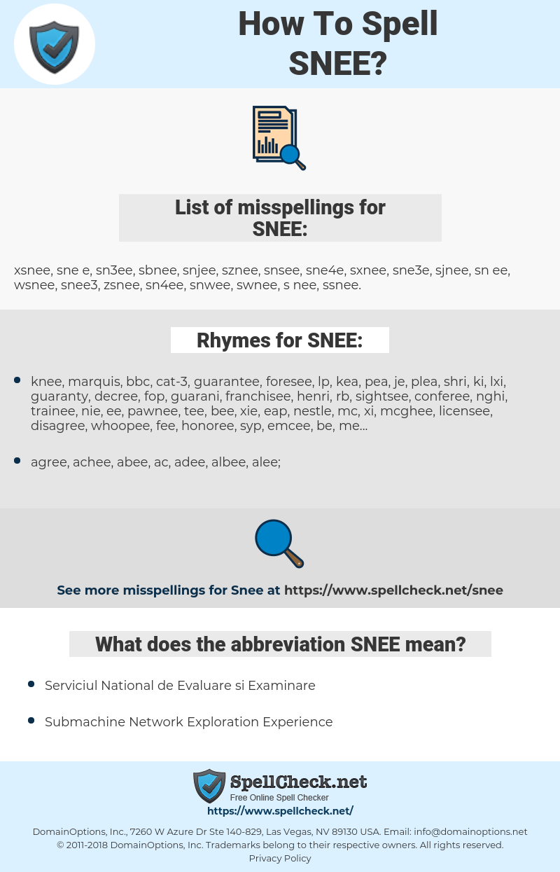 SNEE, spellcheck SNEE, how to spell SNEE, how do you spell SNEE, correct spelling for SNEE