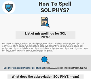 SOL PHYS, spellcheck SOL PHYS, how to spell SOL PHYS, how do you spell SOL PHYS, correct spelling for SOL PHYS