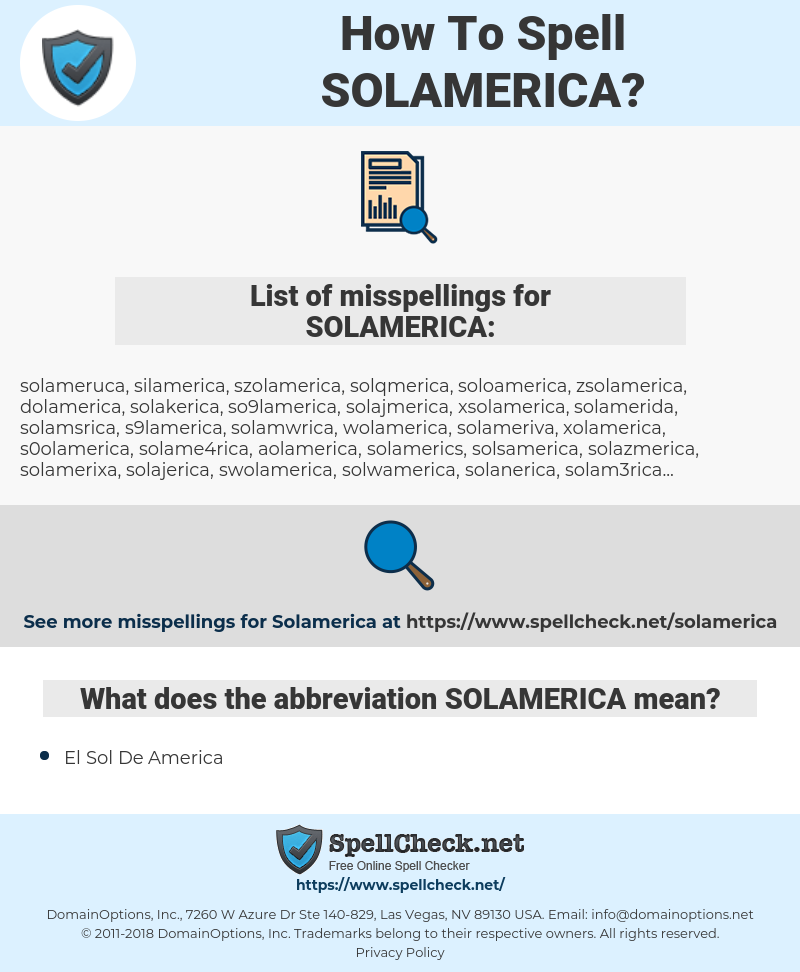 SOLAMERICA, spellcheck SOLAMERICA, how to spell SOLAMERICA, how do you spell SOLAMERICA, correct spelling for SOLAMERICA