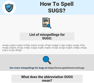 SUGS, spellcheck SUGS, how to spell SUGS, how do you spell SUGS, correct spelling for SUGS