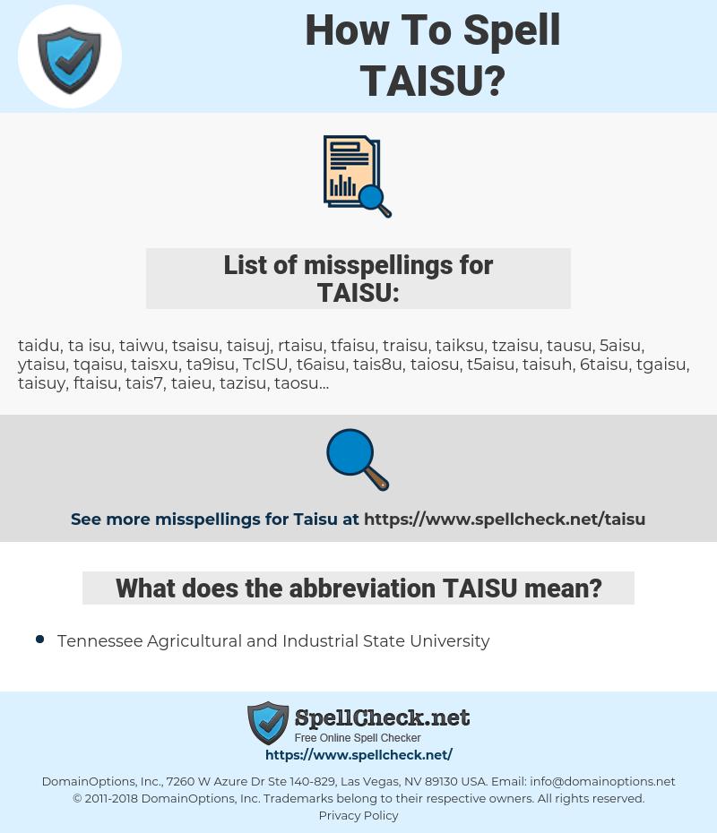 TAISU, spellcheck TAISU, how to spell TAISU, how do you spell TAISU, correct spelling for TAISU