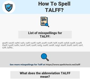TALFF, spellcheck TALFF, how to spell TALFF, how do you spell TALFF, correct spelling for TALFF
