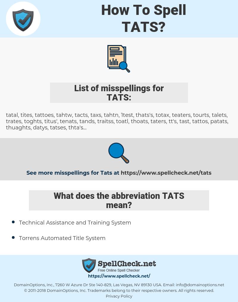 TATS, spellcheck TATS, how to spell TATS, how do you spell TATS, correct spelling for TATS