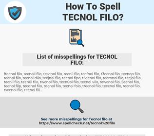 TECNOL FILO, spellcheck TECNOL FILO, how to spell TECNOL FILO, how do you spell TECNOL FILO, correct spelling for TECNOL FILO