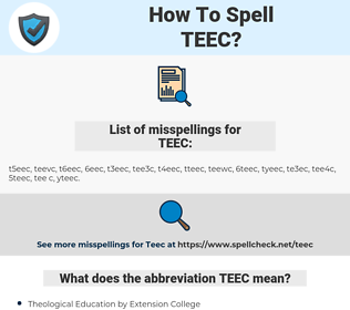 TEEC, spellcheck TEEC, how to spell TEEC, how do you spell TEEC, correct spelling for TEEC