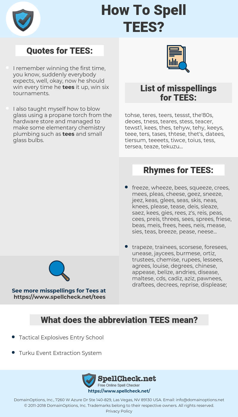 TEES, spellcheck TEES, how to spell TEES, how do you spell TEES, correct spelling for TEES