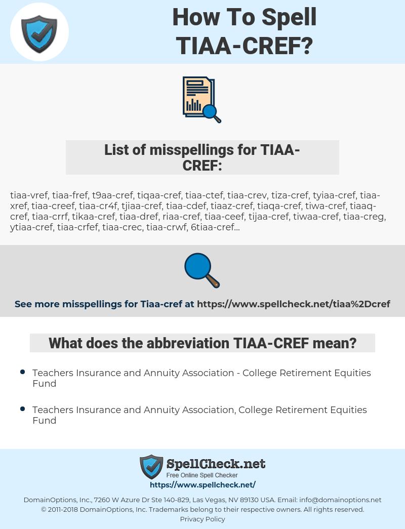 TIAA-CREF, spellcheck TIAA-CREF, how to spell TIAA-CREF, how do you spell TIAA-CREF, correct spelling for TIAA-CREF