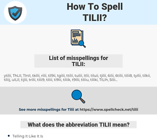 TILII, spellcheck TILII, how to spell TILII, how do you spell TILII, correct spelling for TILII