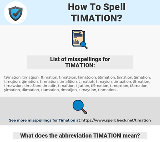 TIMATION, spellcheck TIMATION, how to spell TIMATION, how do you spell TIMATION, correct spelling for TIMATION