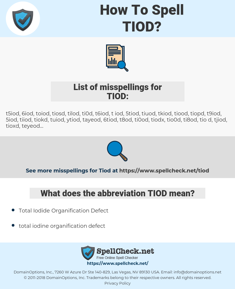 TIOD, spellcheck TIOD, how to spell TIOD, how do you spell TIOD, correct spelling for TIOD