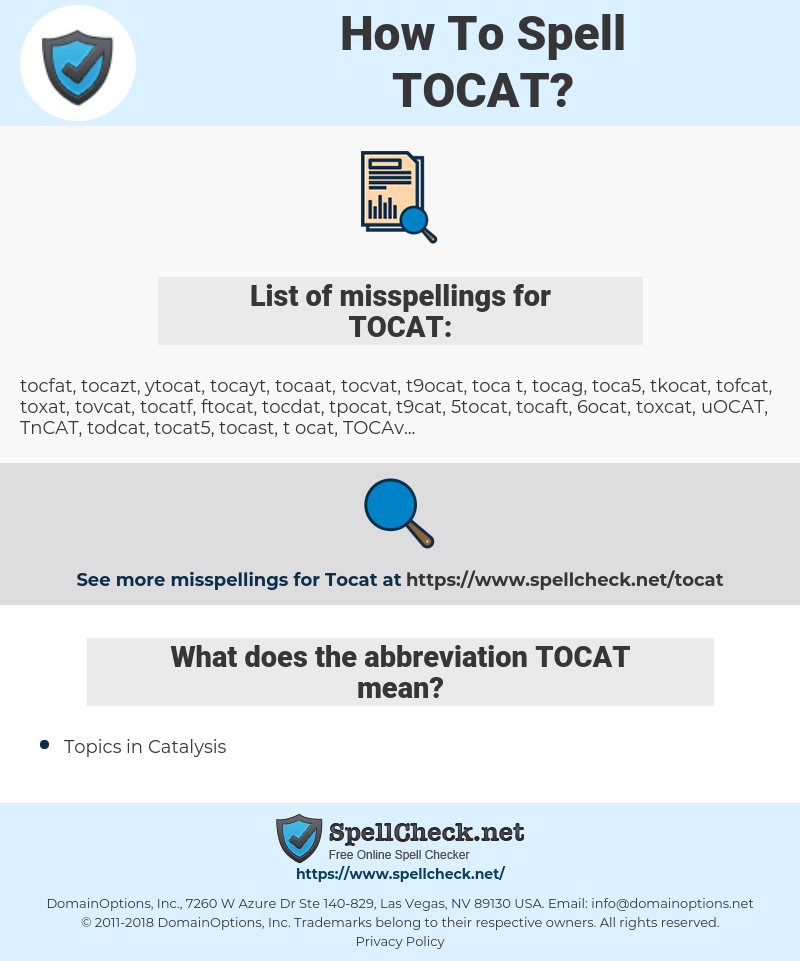 TOCAT, spellcheck TOCAT, how to spell TOCAT, how do you spell TOCAT, correct spelling for TOCAT