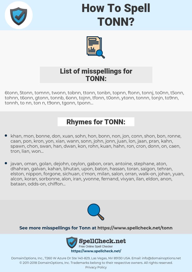 TONN, spellcheck TONN, how to spell TONN, how do you spell TONN, correct spelling for TONN