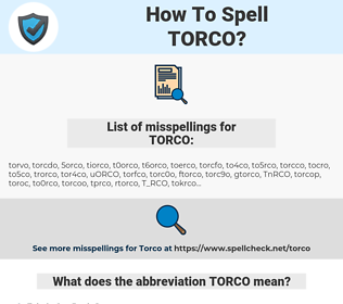 TORCO, spellcheck TORCO, how to spell TORCO, how do you spell TORCO, correct spelling for TORCO