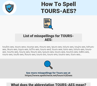 TOURS-AES, spellcheck TOURS-AES, how to spell TOURS-AES, how do you spell TOURS-AES, correct spelling for TOURS-AES