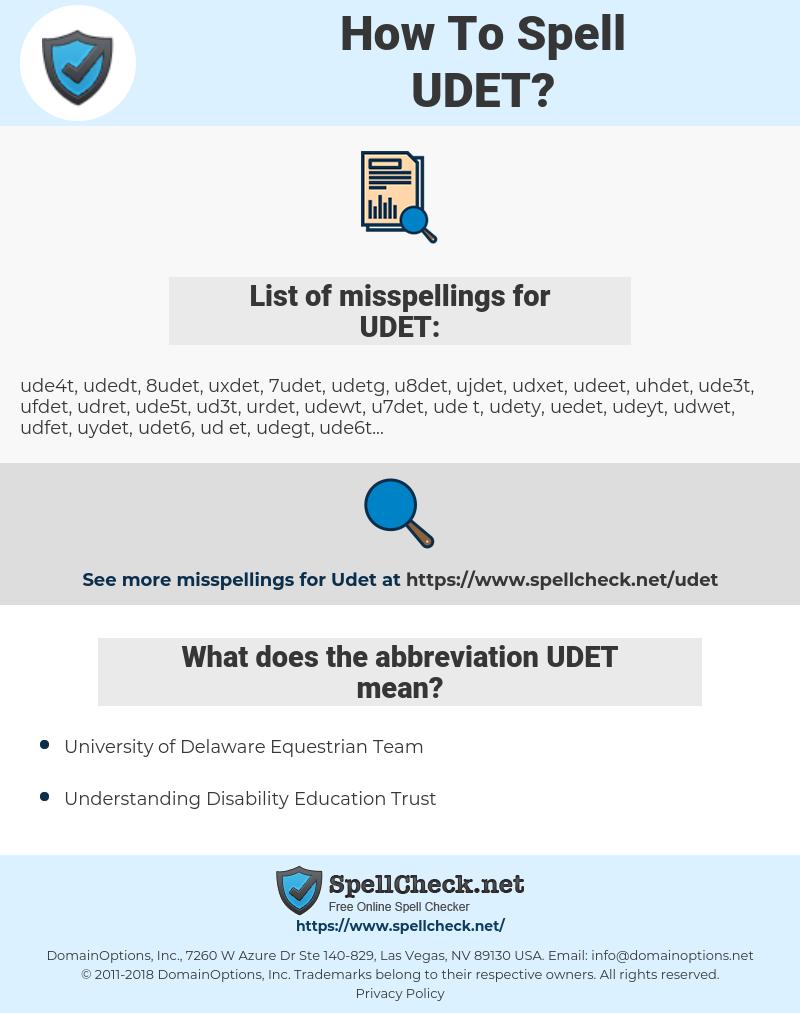 UDET, spellcheck UDET, how to spell UDET, how do you spell UDET, correct spelling for UDET