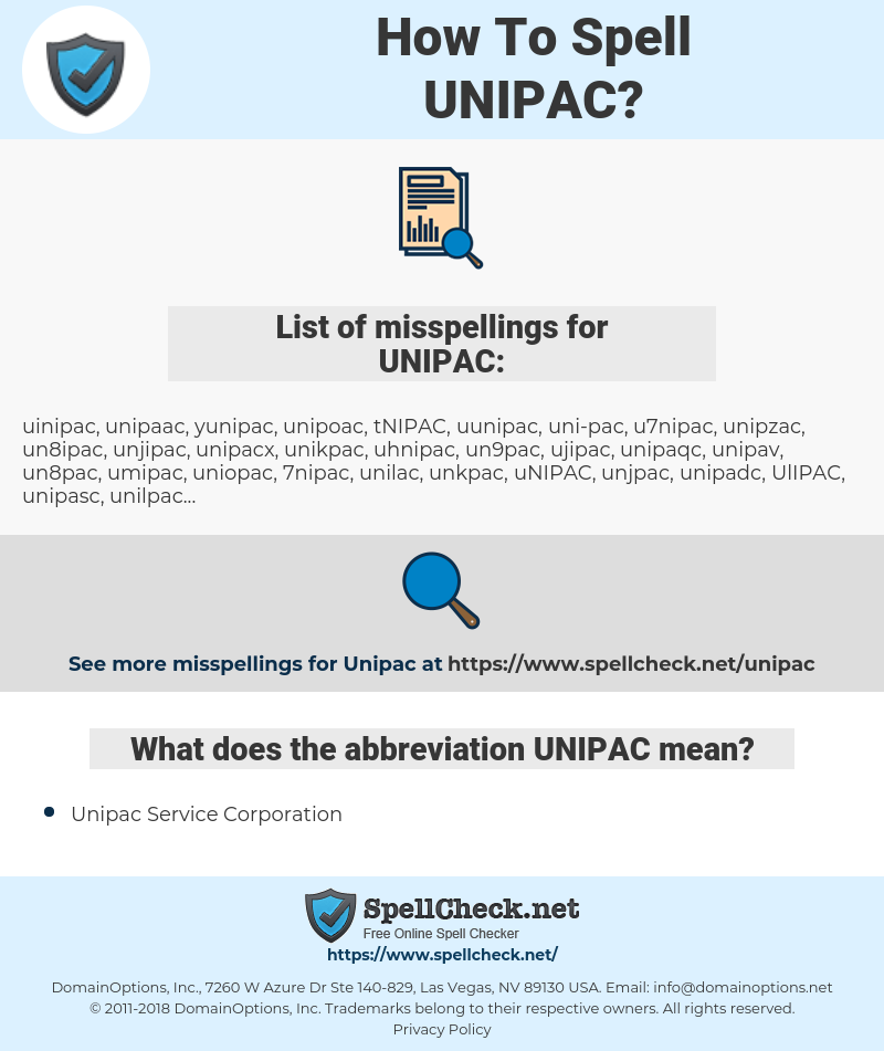 UNIPAC, spellcheck UNIPAC, how to spell UNIPAC, how do you spell UNIPAC, correct spelling for UNIPAC