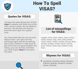 VISAS, spellcheck VISAS, how to spell VISAS, how do you spell VISAS, correct spelling for VISAS