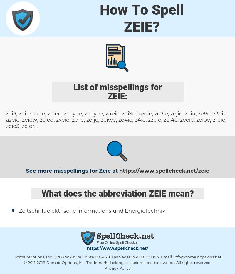 ZEIE, spellcheck ZEIE, how to spell ZEIE, how do you spell ZEIE, correct spelling for ZEIE