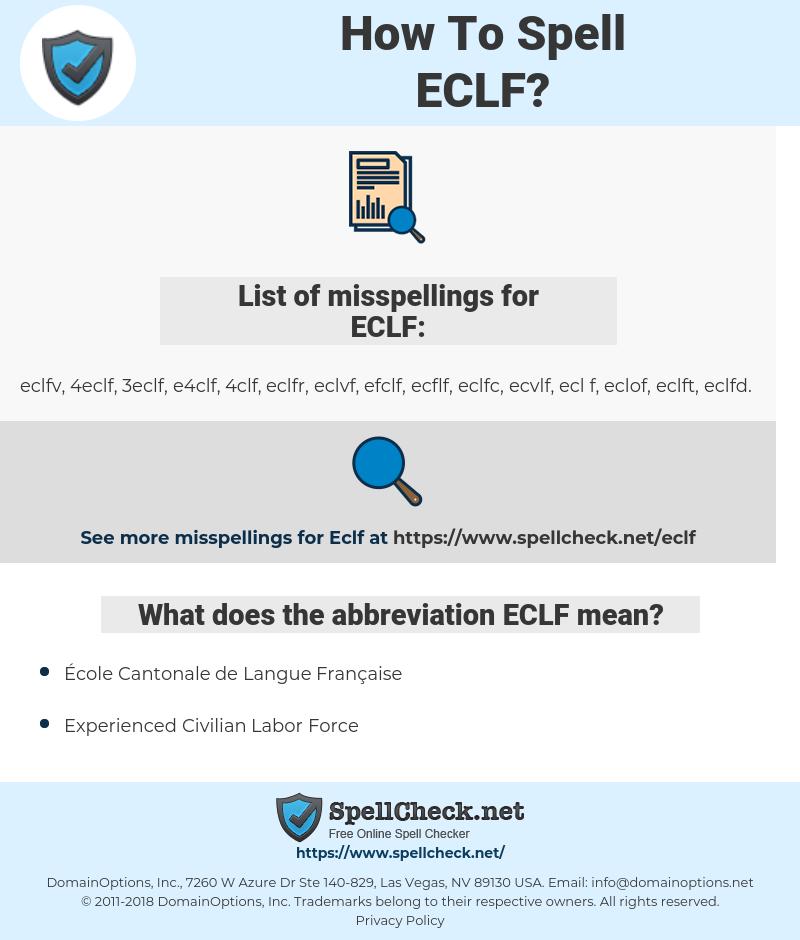 ECLF, spellcheck ECLF, how to spell ECLF, how do you spell ECLF, correct spelling for ECLF