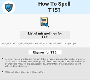 T15, spellcheck T15, how to spell T15, how do you spell T15, correct spelling for T15