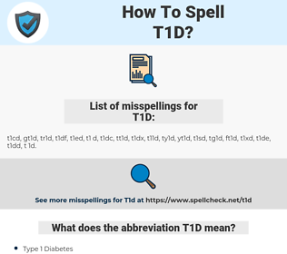 T1D, spellcheck T1D, how to spell T1D, how do you spell T1D, correct spelling for T1D
