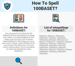 100BASET, spellcheck 100BASET, how to spell 100BASET, how do you spell 100BASET, correct spelling for 100BASET