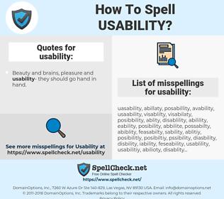 usability, spellcheck usability, how to spell usability, how do you spell usability, correct spelling for usability