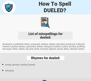 dueled, spellcheck dueled, how to spell dueled, how do you spell dueled, correct spelling for dueled