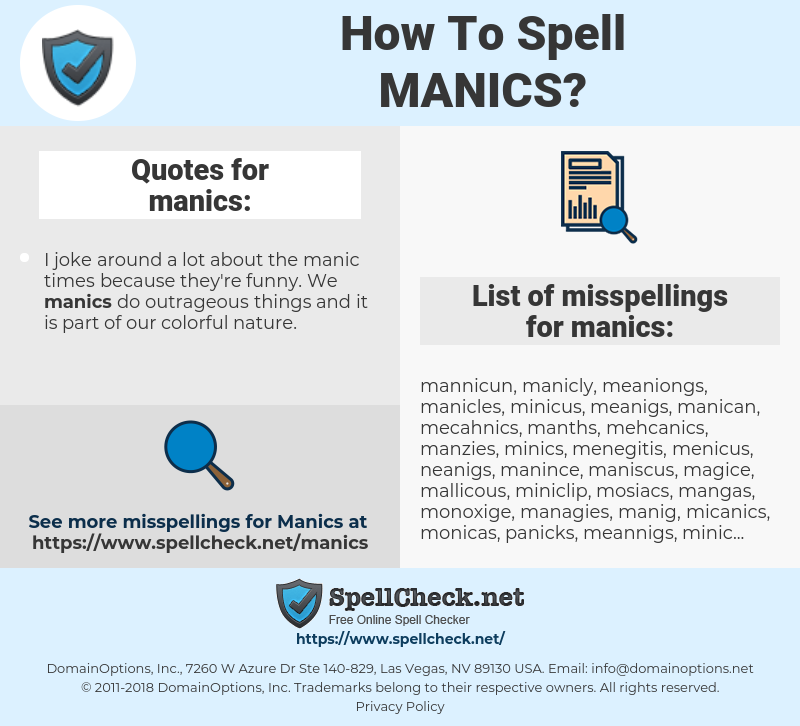 manics, spellcheck manics, how to spell manics, how do you spell manics, correct spelling for manics