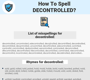 decontrolled, spellcheck decontrolled, how to spell decontrolled, how do you spell decontrolled, correct spelling for decontrolled