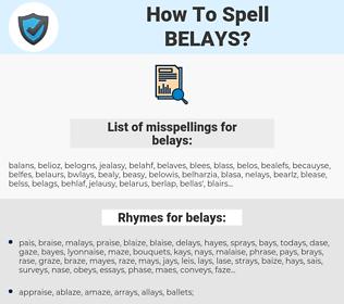 belays, spellcheck belays, how to spell belays, how do you spell belays, correct spelling for belays